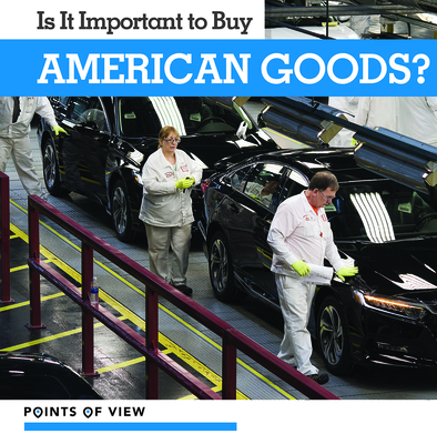 Is It Important to Buy American Goods? (Points of View) Cover Image