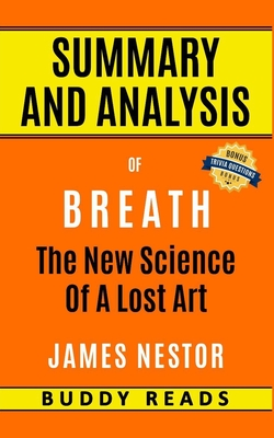 Summary and Analysis of Breath: The New Science of a Lost Art by James Nestor Cover Image