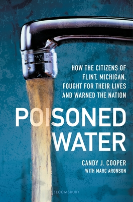 Poisoned Water: How the Citizens of Flint, Michigan, Fought for Their Lives and Warned the Nation Cover Image