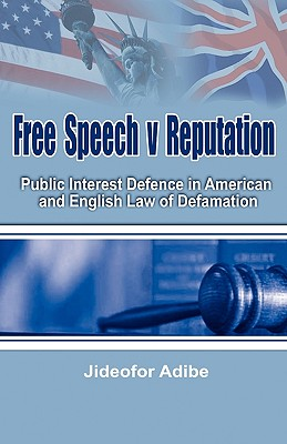 Free Speech V Reputation: Public Interest Defence in American and English Law of Defamation Cover Image