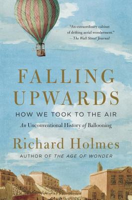 Falling Upwards: How We Took to the Air: An Unconventional History of Ballooning Cover Image