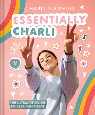 Essentially Charli: The Ultimate Guide to Keeping It Real Cover Image