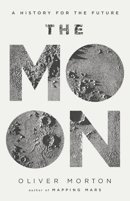 The Moon: A History for the Future (Economist Books) Cover Image