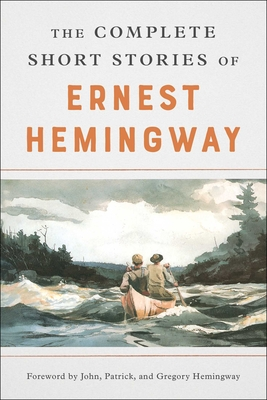 The Complete Short Stories Of Ernest Hemingway: The Finca Vigia Edition Cover Image
