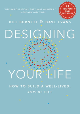 Designing Your Life: How to Build a Well-Lived, Joyful Life Cover Image