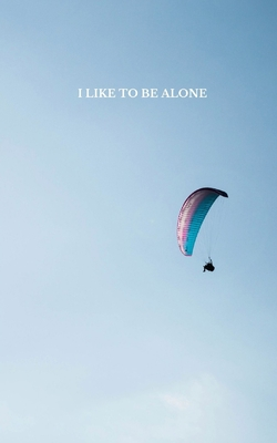 I Like To Be Alone: notebook, 100 pages Cover Image