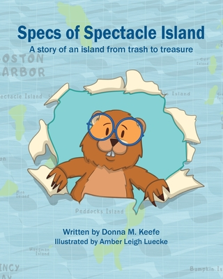 Specs of Spectacle Island: A story of an island from trash to treasure Cover Image