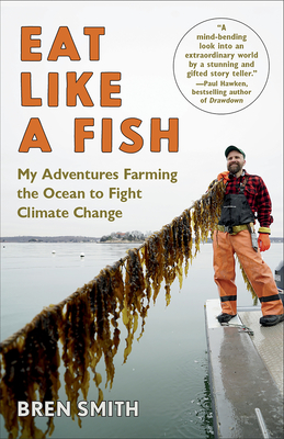 Eat Like a Fish: My Adventures Farming the Ocean to Fight Climate Change Cover Image