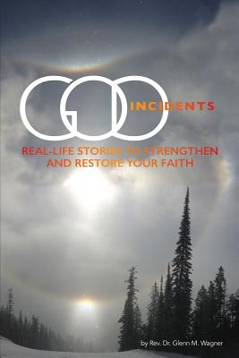 God Incidents: Real Life Stories to Strengthen and Restore Your Faith Cover Image