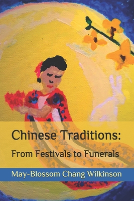 Chinese Traditions: From Festivals to Funerals Cover Image