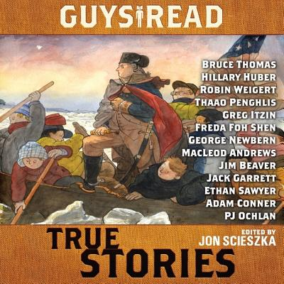 Guys Read: True Stories Lib/E (Guys Read Library of Great Reading) Cover Image