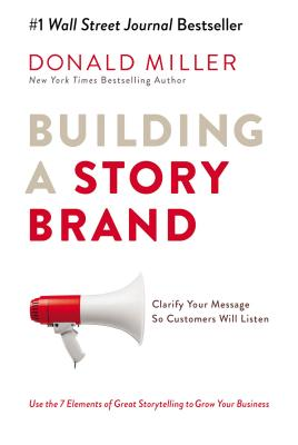 Building a Storybrand: Clarify Your Message So Customers Will Listen Cover Image