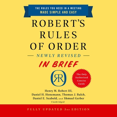 Robert's Rules of Order Newly Revised in Brief, 3rd Edition Lib/E Cover Image