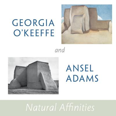 Georgia O'Keeffe and Ansel Adams: Natural Affinities Cover Image