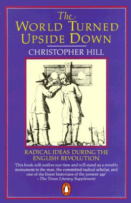 The World Turned Upside Down: Radical Ideas During the English Revolution Cover Image