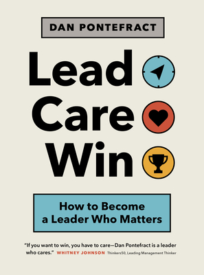 Lead. Care. Win.: How to Become a Leader Who Matters Cover Image