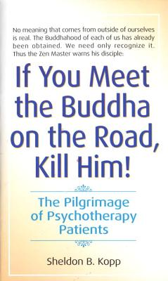 If You Meet the Buddha on the Road, Kill Him: The Pilgrimage Of Psychotherapy Patients Cover Image