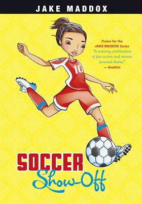 Soccer Show-Off (Jake Maddox: Girl Stories) Cover Image
