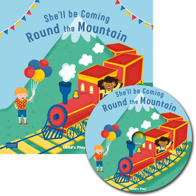 She'll Be Coming 'Round the Mountain [With CD (Audio)] (Classic Books with Holes 8x8 with CD) Cover Image