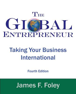 Global Entrepreneur: Taking Your Business International (4th Edition) Cover Image