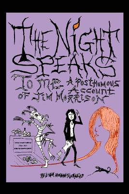 The Night Speaks to Me: A Posthumous Account of Jim Morrison Cover Image