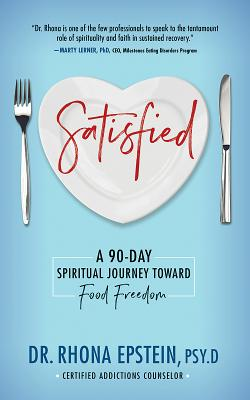 Satisfied: A 90-Day Spiritual Journey Toward Food Freedom Cover Image