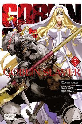 Goblin Slayer, Vol. 5 (manga) (Goblin Slayer (manga) #5) Cover Image