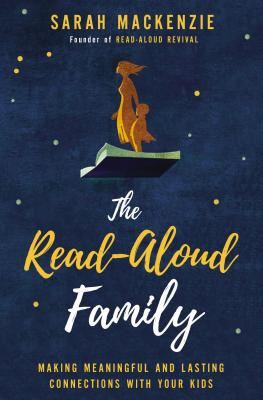 The Read-Aloud Family: Making Meaningful and Lasting Connections with Your Kids Cover Image