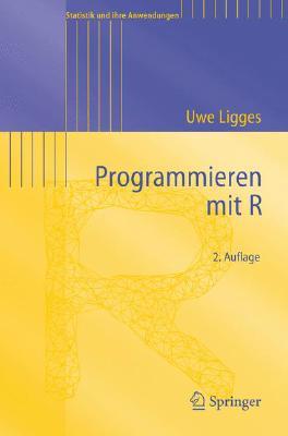 Programmieren Mit R (Statistik Und Ihre Anwendungen) Cover Image