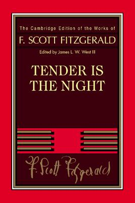 Tender Is the Night (Cambridge Edition of the Works of F. Scott Fitzgerald) Cover Image