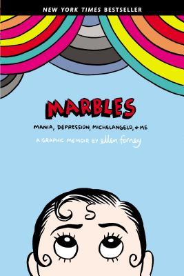 Marbles: Mania, Depression, Michelangelo, and Me: A Graphic Memoir Cover Image