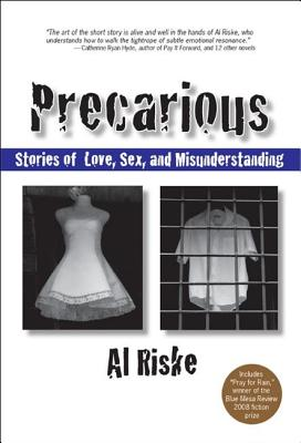 Precarious: Stories of Love, Sex, and Misunderstanding Cover Image