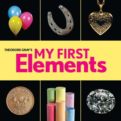 Theodore Gray's My First Elements (Baby Elements) Cover Image
