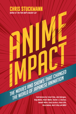 Anime Impact: The Movies and Shows That Changed the World of Japanese Animation (Anime Book, Studio Ghibli, and Readers of the Soul Cover Image