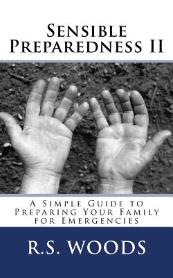 Sensible Preparedness II: A Simple Guide to Preparing Your Family for Emergencies Cover Image
