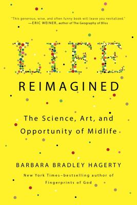 Life Reimagined: The Science, Art, and Opportunity of Midlife Cover Image