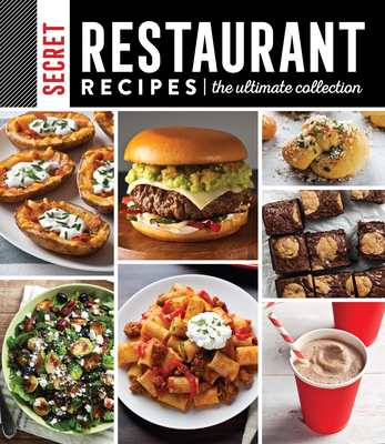 Secret Restaurant Recipes: The Ultimate Collection Cover Image