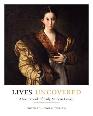 Lives Uncovered: A Sourcebook of Early Modern Europe Cover Image