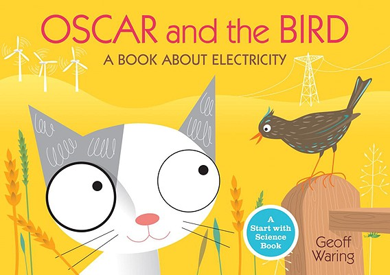 Oscar and the Bird: A Book about Electricity Cover Image