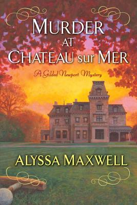 Cover for Murder at Chateau sur Mer (A Gilded Newport Mystery #5)