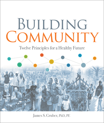 Building Community: Twelve Principles for a Healthy Future Cover Image