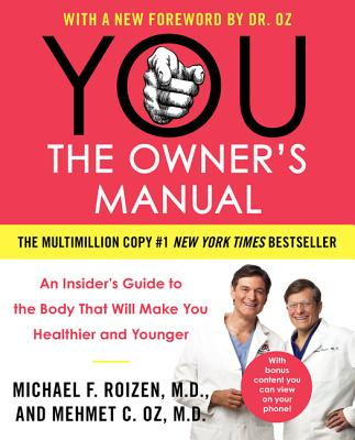 You: The Owner's Manual: An Insider's Guide to the Body That Will Make You Healthier and Younger Cover Image