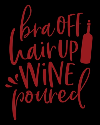 Bra Off Hair Up Wine Poured: A Wine Shopping List - Grocery Shopping Cover Image