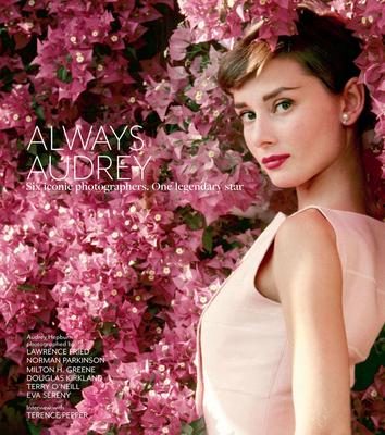 Always Audrey: Six Iconic Photographers. One Legendary Star. Cover Image