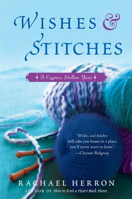 Wishes and Stitches: A Cypress Hollow Yarn Book 3 Cover Image