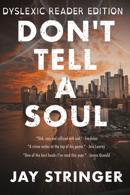 Don't Tell A Soul: Dyslexic Reader Edition Cover Image