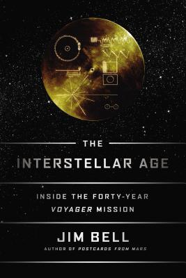The Interstellar Age: Inside the Forty-Year Voyager Mission Cover Image