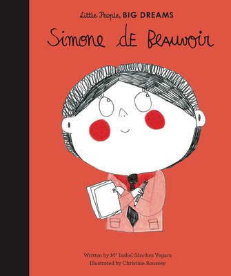 Simone de Beauvoir (Little People, Big Dreams) by Isabel Sanchez Vegara