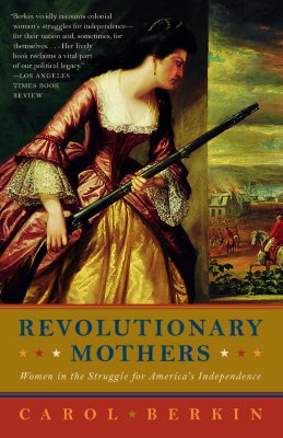 Revolutionary Mothers: Women in the Struggle for America's Independence Cover Image