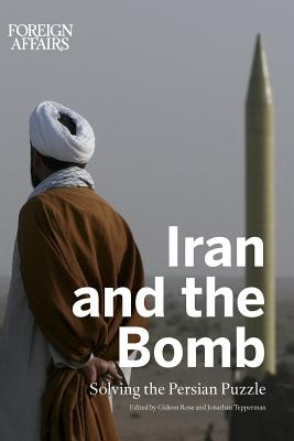 Iran and the Bomb: Solving the Persian Puzzle Cover Image